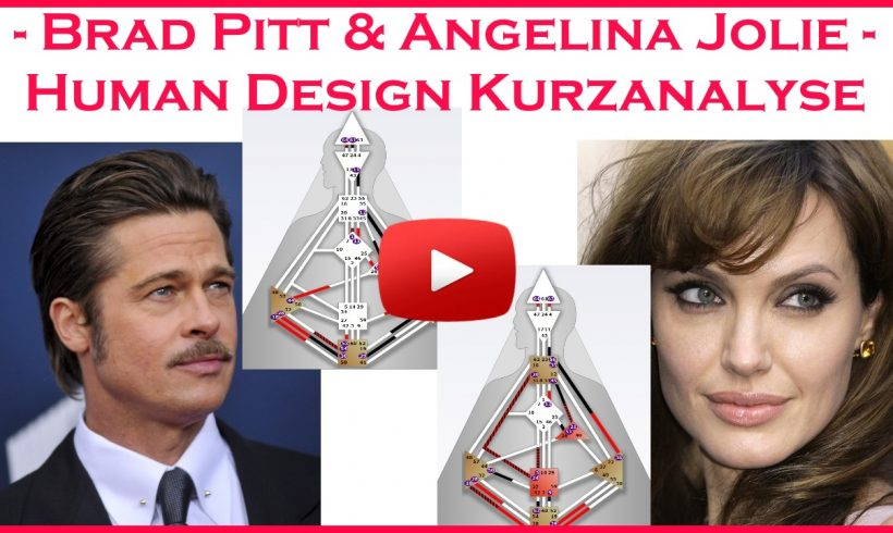 Brad Pitt und Angelina Jolie – Human Design Kurzanalyse