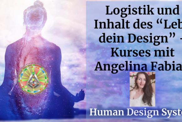 "Logistik und Inhalt – ""Lebe Dein Design""- Kurs – ""Living Your Design"" Kurs"