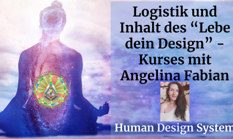 "Logistik und Inhalt – ""Lebe Dein Design""- Kurs – ""Living Your Design"" Kurs"